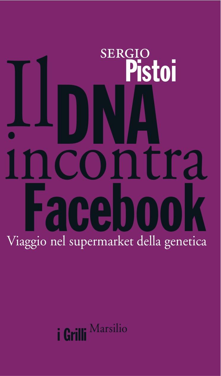 Il Dna incontra Facebook Dna meets Facebook